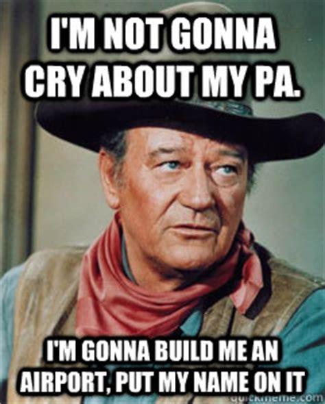 John Wayne Memes - john wayne memes quickmeme