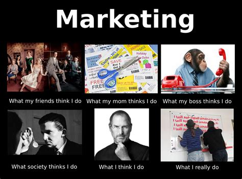 Funny Marketing Memes - what people think i do what i really do whatsaap daily