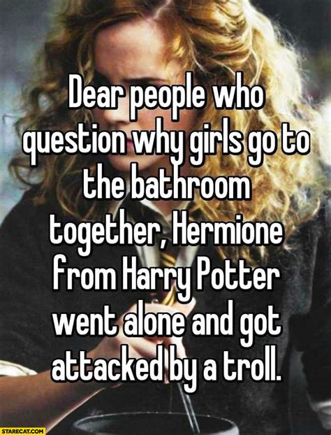 why do people go to the bathroom hermione memes starecat com