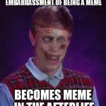 Zombie Meme Generator - zombie bad luck brian meme generator imgflip