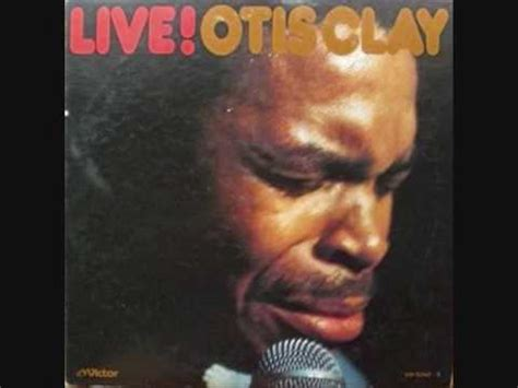 otis clay when the gates swing open lyrics sending up my timber otis clay the gospel truth youtube
