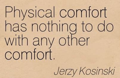 physical comfort physical comfort has nothing to do with any other comfort