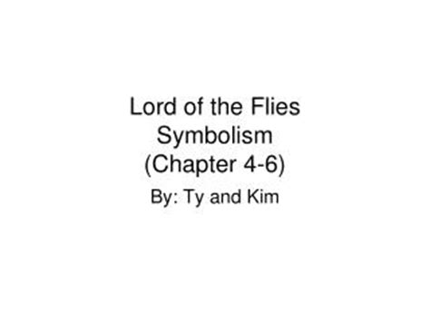 symbols in lord of the flies chapter 4 ppt lord of the flies symbolism project powerpoint