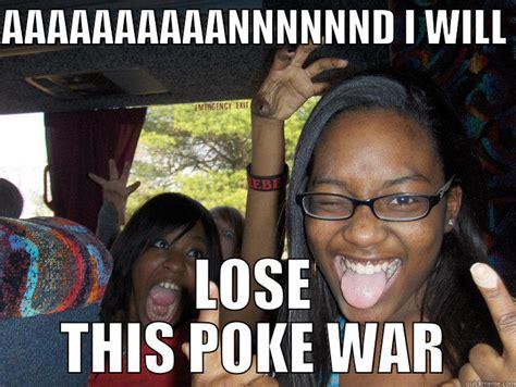 Poke Meme - funny poke war memes