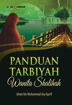 Panduan Tarbiyah Wanita Shalihah Al Qowam panduan tarbiyah wanita shalihah isham bin muhammad asy
