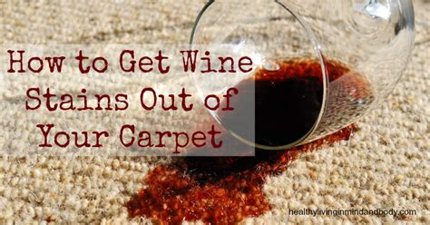 how to get wine stains out of your carpet healthy living