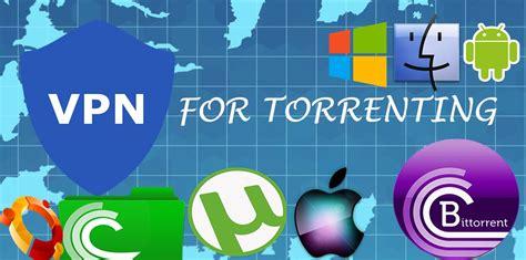 best torrenting for 5 best vpn for torrenting p2p file march 2018