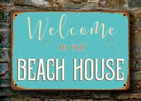 beach house signs beach house signs welcome to our beach house classic metal signs