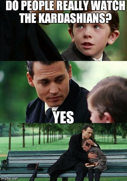 What The Meme - finding neverland meme imgflip
