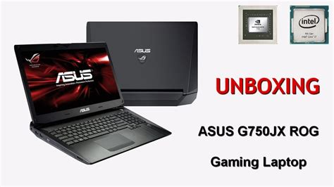 Asus Rog G750jx Tb71 Notebook asus g750jx rog gaming laptop unboxing