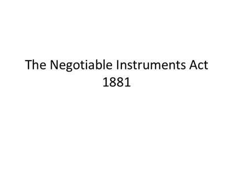 section 1 negotiable instruments law law the negotiable instruments act 1881