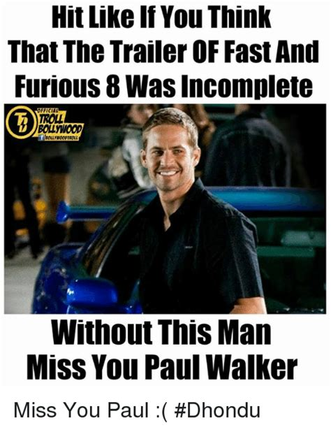 fast and furious 8 without paul walker 25 best memes about trollings trollings memes