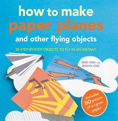 How To Make A Flying Paper - how to make paper planes and other flying objects book