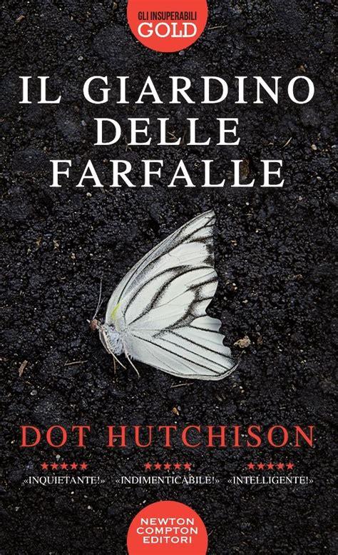 il giardino delle farfalle il giardino delle farfalle newton compton editori