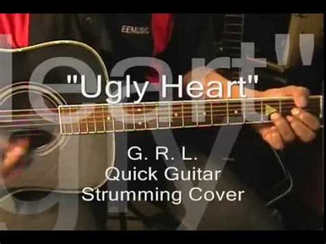 strumming pattern ugly heart g r l ugly heart quick guitar strumming cover