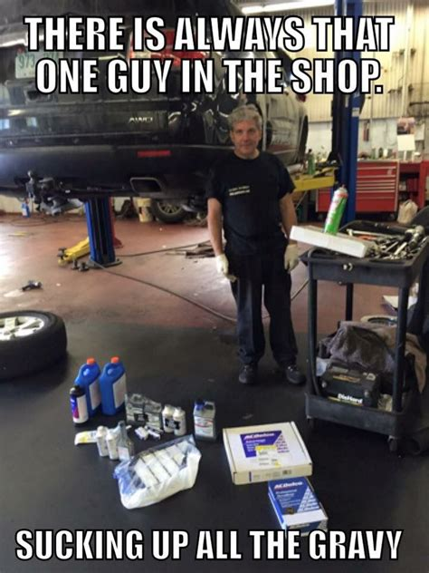 Car Mechanic Memes - yea he s the one with the dirtiest knees fun stuff