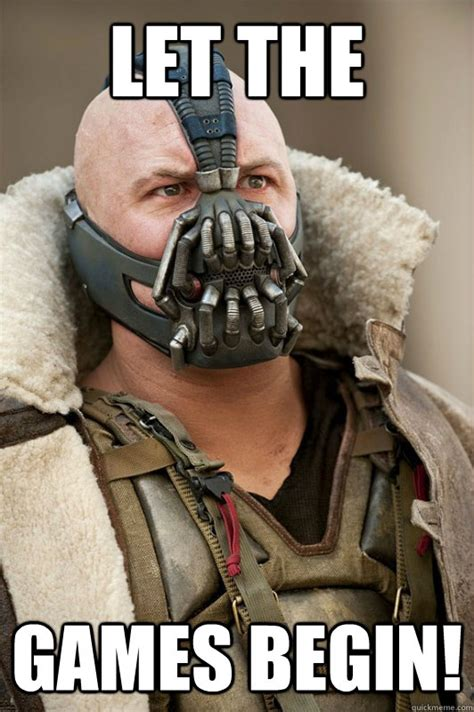 Bane Meme - let the games begin bane quickmeme