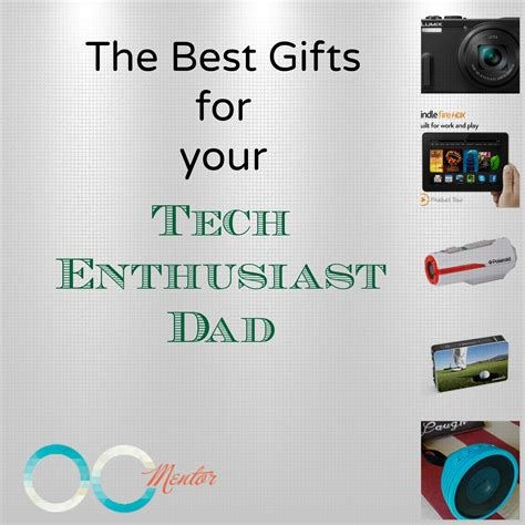 best tech gifts for dad best gifts for dad tech enthusiasts the best of life