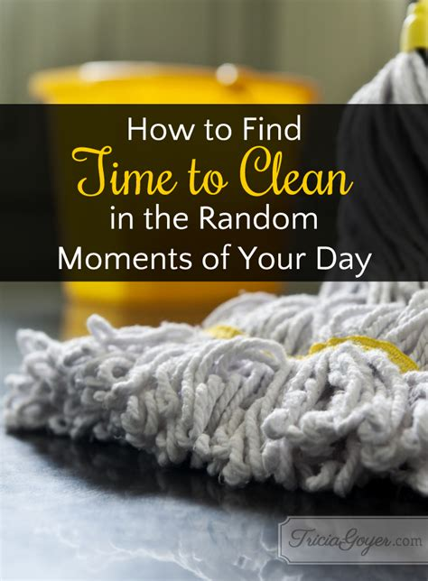 How To Find Random On How To Find Time To Clean In The Random Moments Of Your Day