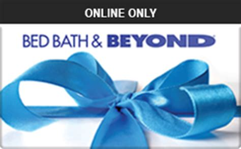 Bed Bath And Beyond Gift Card Discount - buy bed bath beyond online only gift cards raise