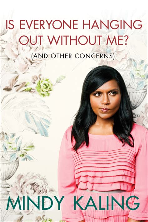 mindy kaling goodreads is everyone hanging out without me by mindy kaling