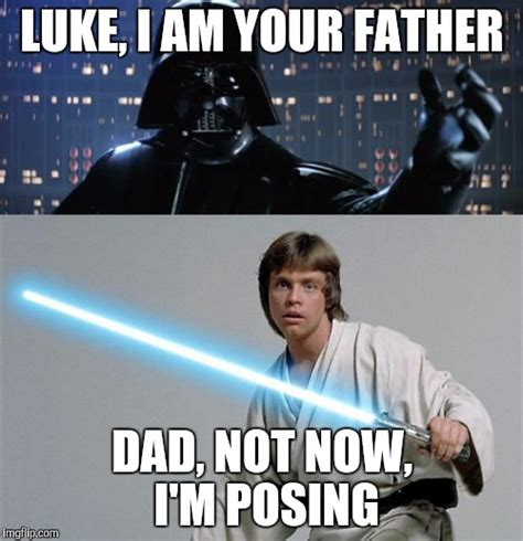 I Am Your Father Meme - darth vader i am your father imgflip