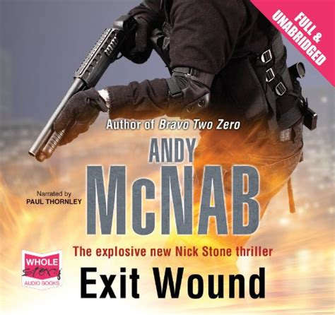 libro wounding libro exit wound unabridged audiobook di andy mcnab narrated by paul thornley
