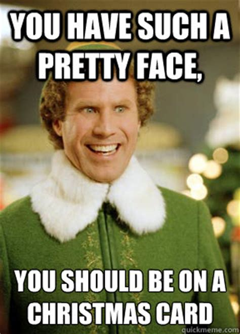 Christmas Card Meme - you have such a pretty face you should be on a christmas