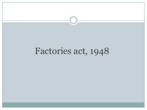 Factories Act 1948 Mba Notes by Unit 3 Industrial