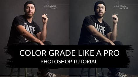 photoshop cs3 color correction tutorial color grade like a pro photoshop tutorial youtube
