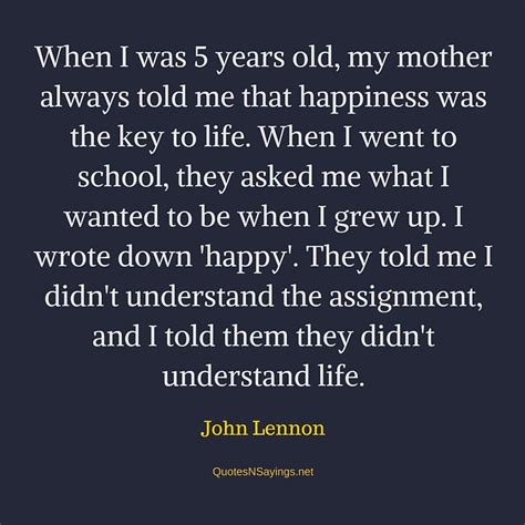 quote by john lennon when i was 5 years old my mother john lennon quote when i was 5 years old my mother