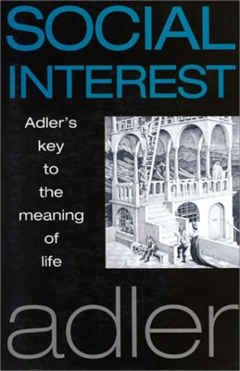 social biography meaning social interest adler s key to the meaning of life by