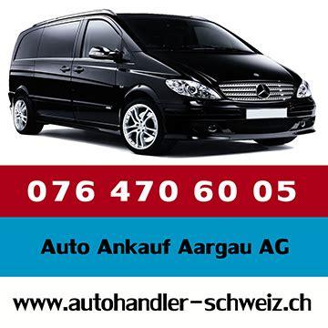 Wir Kaufen Dein Auto Unfallwagen by Auto Ankauf Schweiz Auto Ankauf Aargau Ar Occasionen