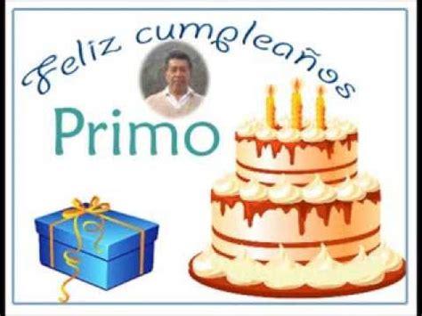 imagenes de cumpleaños para primos feliz cumplea 209 os primo youtube