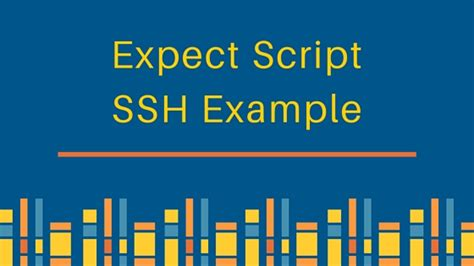 tutorial expect linux expect script exle for ssh and running command journaldev