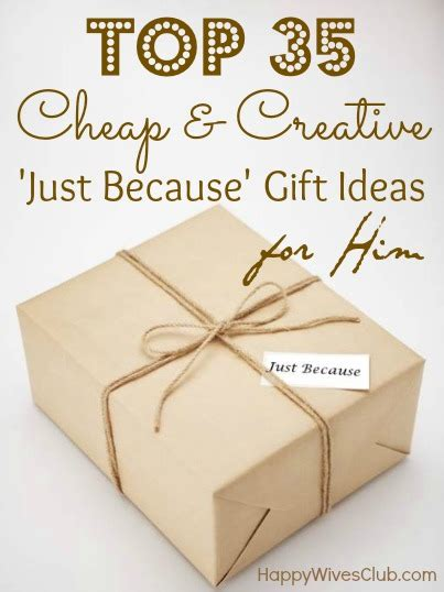Cheap Gifts For Boyfriend For - top 35 cheap creative just because gift ideas for him