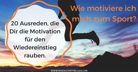 Gute Ausreden Warum Nicht Kann by 20 Ausreden Die Dir Die Motivation F 252 R Den Wiedereinstieg