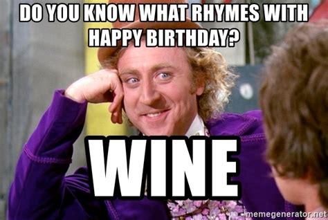 Willy Wonka Meme Maker - do you know what rhymes with happy birthday wine willy wonka meme generator