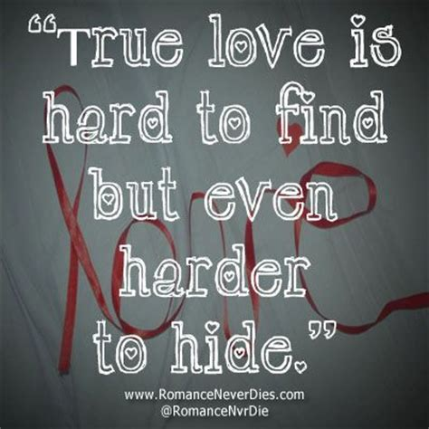 True Finder True Is To Find But Even Harder To Hide Quotes We A