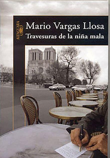 libro travesuras de la nia travesuras de la ni 241 a mala the bad edition 1 by mario vargas llosa 9789707704664