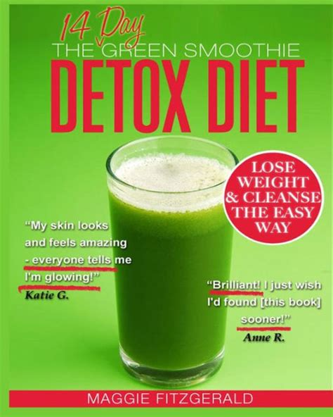 Detox Smoothie Meal Plan by The 14 Day Green Smoothie Detox Diet Achieve Better