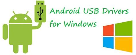 android usb driver android usb drivers samsung htc sony lg and others
