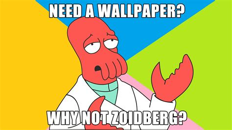 Meme Desktop Wallpaper - futurama dr zoidberg memes