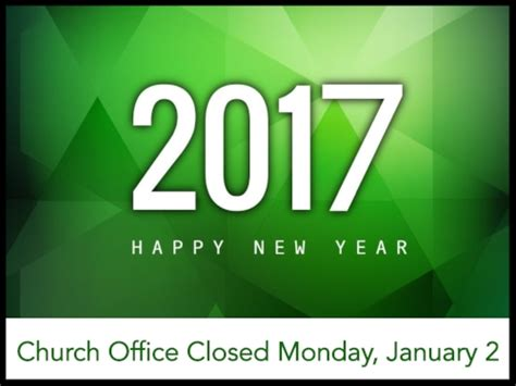 new year office activities church office closed for new year s revive park