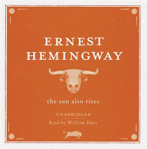 ernest hemingway biography the sun also rises the sun also rises unabridged audio cd audiobook on cd by