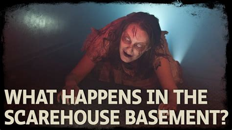 the scarehouse basement what happens in scarehouse basement