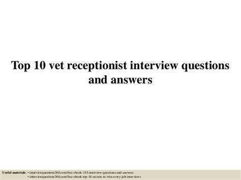 top 10 vet receptionist questions and answers