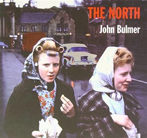 the north 1908457082 libro the north di john bulmer