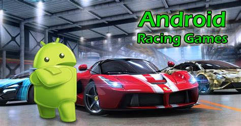 best android racing 10 top android racing you must play before dying