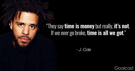 j cole quotes j cole quote time is money but if it s all we